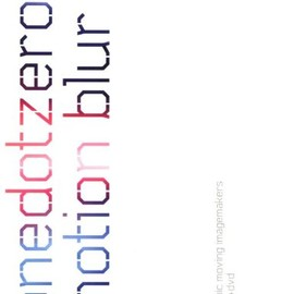 onedotzero - Motion Blur (with DVD): Graphic Moving Imagemakers Publishers (Onedotzero)