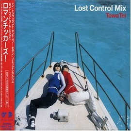 TOWA TEI - Lost Control Mix