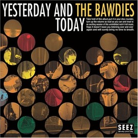 THE BAWDIES - YESTERDAY AND TODAY