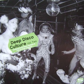 Various Artists - Deep Disco Culture Vol. Two - Underground Disco Rarities & Future Club Classics