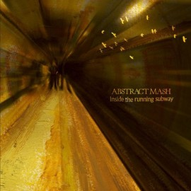 ABSTRACT MASH - Inside the running subway