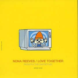 NONA REEVES - LOVE TOGETHER / PARAPPA THE RAPPER MIX