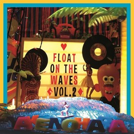 YAKENOHARA - FLOAT ON THE WAVES VOL.2