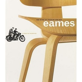 Diana Murphy - The Work of Charles and Ray Eames : A Legacy of Invention