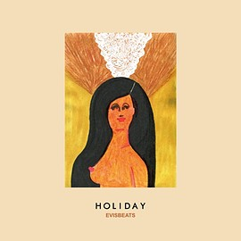 EVISBEATS - HOLIDAY