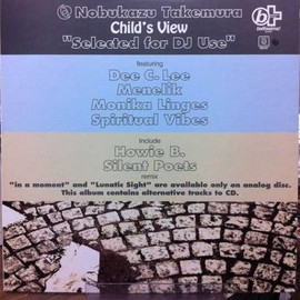 "Nobukazu Takemura, 竹村 延和 - Child's View ""Selected for DJ Use"""