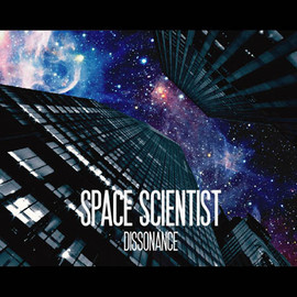 SPACE SCIENTIST - DISSONANCE