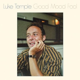Luke Temple - Good Mood Fool