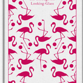 Lewis Carroll - Alice's Adventures in Wonderland and Through the Looking Glass