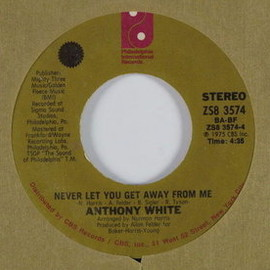 Anthony White - Never let you get away from me