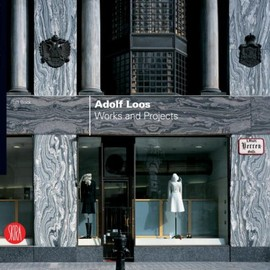 Adolf Loos - Works and Projects