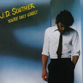 John David Souther - You're Only Lonely