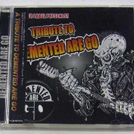 Various Artists - A Tribute To Demented Are Go