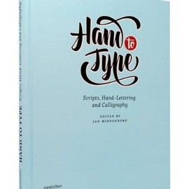 Jan Middendorp - Hand to Type: Scripts, Hand-Lettering and Calligraphy