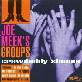 Joe Meek - Joe Meek's Groups: Crawdaddy Simone