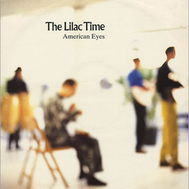 The Lilac Time - American Eyes (12Inch)