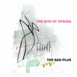 THE BAD PLUS - CD 'The Rite of Spring'