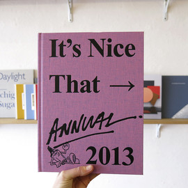 It's Nice That - Annual 2013