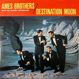 "Ames Brothers - ""Destination Moon"", 1958"