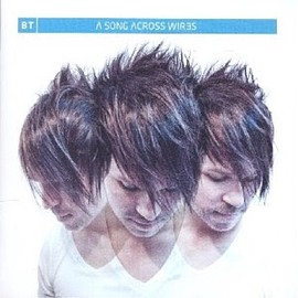 bt - Song Across Wires