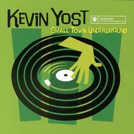Kevin Yost(ケヴィン・ヨスト) - Small Town Underground