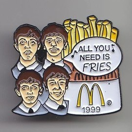 "マドクナルド - ピンズ The Beatles ""All You Need Is FRIES"""