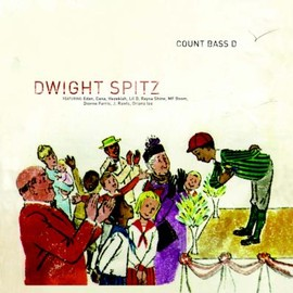 Count Bass D - Dwight Spitz