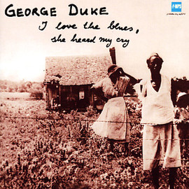 George Duke - I Love the Blues, She Heard My Cry/George Duke
