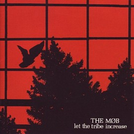 THE MOB - Let The Tribe Increase