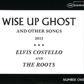 Elvis Costello & The Roots - Wise Up Ghost And Other Songs [Deluxe Edition]