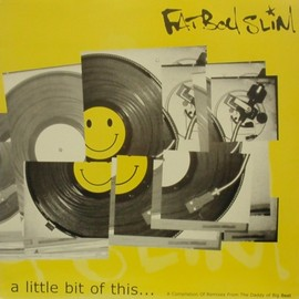 FATBOY SLIM - A LITTLE BIT OF THIS...