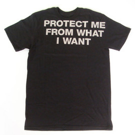 Jenny Holzer - Protect me from what I want Tshirt