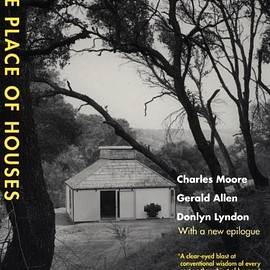 Charles Moore, Gerald Allen, Donlyn Lyndon - The Place of Houses