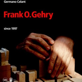Germano Celant - Frank O. Gehry: Since 1997