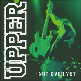 UPPER - NOT OVER YET