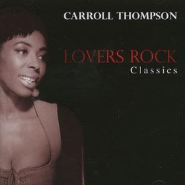 Carroll Thompson - Lovers Rock Classics