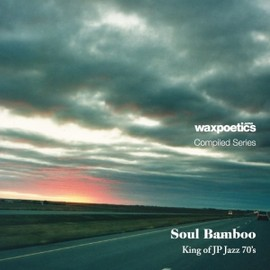 V.A. - WAX POETICS JAPAN COMPILED SERIES:SOUL BAMBOO - KING OF JAPANESE 70S JAZZ