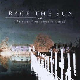 Race The Sun - Rest of Our Lives Is Tonight