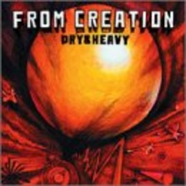 DRY & HEAVY - FROM CREATION [解説付き/国内盤] (BRC55)
