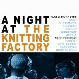 D-STYLES SEXTET, NED HODDINGS - A Night at the Knitting Factory