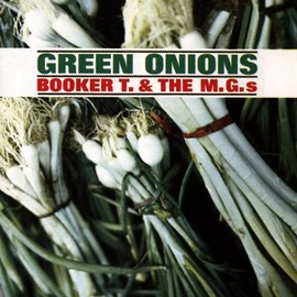 Booker T & The MGs - Green Onions