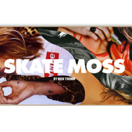Kate Moss   skatemoss     Nick Thomm. - Kate Moss skateboard deck  Nick Thomm.