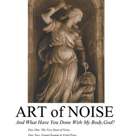 Art Of Noise - What Have You Done With My Body God