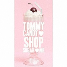 tommy february6 - TOMMY CANDY SHOP  SUGAR  ME(初回限定盤)