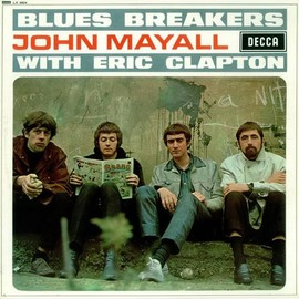 BLUES BREAKERS JOHN MAYALL WITH ERIC CLAPTON - BLUES BREAKERS JOHN MAYALL WITH ERIC CLAPTON