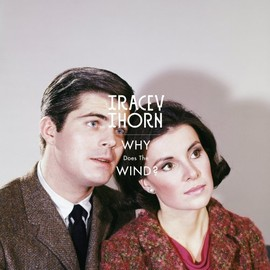Tracey Thorn - Why Does the Wind?