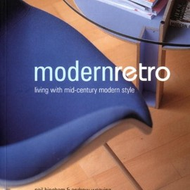 Neil Binghamほか - Modern Retro: Living With Mid-Century Modern Style (Compact Paperbacks)