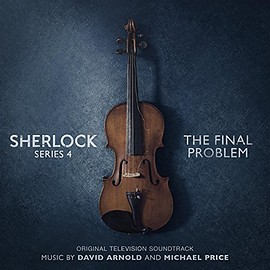 David Arnold, Michael Price - Sherlock: Original Television Soundtrack Music from Series Four - The Final Problem