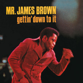 James Brown - GETTING' DOWN TO IT (COLD SWEAT)