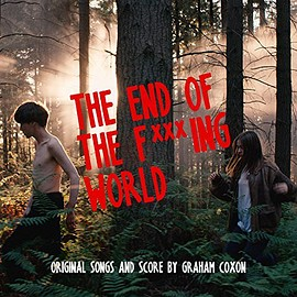 Graham Coxon - The End Of The F***ing World: Original Songs and Score